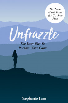 UNFRAZZLE: Reclaim your calm in six easy weeks